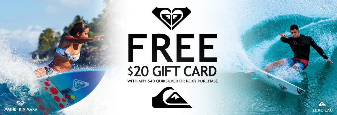 FREE $20 Gift card with $40 Quiksilver or Roxy Purchase