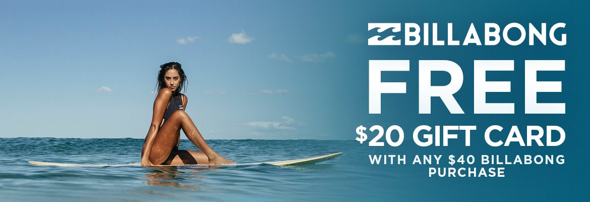 FREE $20 Gift card with any $40 Billabong Purchase